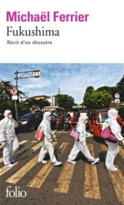 Fukushima, récit d'un désastre, par Mickael Ferrier